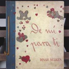 Libros de segunda mano: DE MÍ PARA TI. DINAH NELKEN. EDITOR M. ARIMANY. 1945.. Lote 80551954