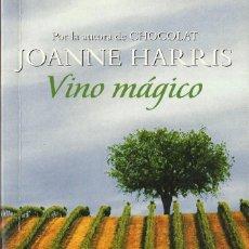 Libros de segunda mano: JOANNE HARRIS-VINO MÁGICO.DEBOLSILLO 497/3.GRIJALBO.2005.. Lote 81287120