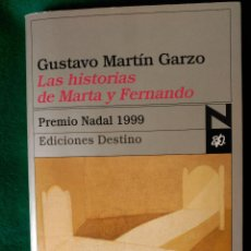 Libros de segunda mano: LAS HISTORIAS DE MARTA Y FERNANDO - GUSTAVO MARTIN GARZO - PREMIO NADAL 1999. Lote 81607968