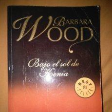 Libros de segunda mano: BARBARA WOOD BAJO EL SOL DE KENIA. Lote 81697836