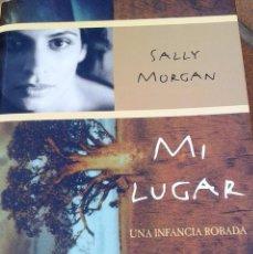 Libros de segunda mano: MI LUGAR. UNA INFANCIA ROBADA. SALLY MORGAN. Lote 83045564