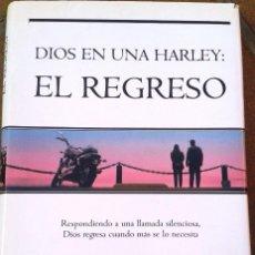 Libros de segunda mano: DIOS EN UNA HARLEY. EL REGRESO. JOAN BRADY. Lote 83046528