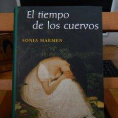 Libros de segunda mano: EL TIEMPO DE LOS CUERVOS - SONIA MARMEN - 2007. Lote 83290588