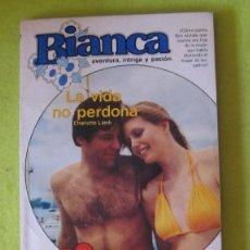 Libros de segunda mano: BIANCA - LA VIDA NO PERDONA. Lote 83908852