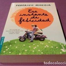 Libros de segunda mano: ESE INSTANTE DE FELICIDAD - FEDERICO MOCCIA. Lote 84408900
