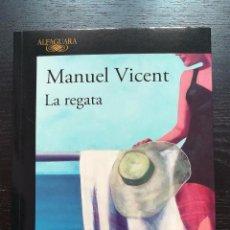 Libros de segunda mano: LA REGATA. MANUEL VICENT. Lote 106925580