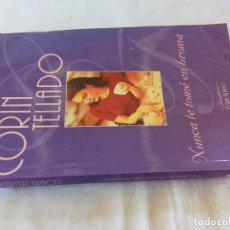 Libros de segunda mano: NUNCA TE TOME EN BROMA-CORIN TELLADO-EDICIONES B, S.A.1998. Lote 84714968