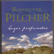 Libros de segunda mano: LAZOS PROFUNDOS - ROSAMUNDE PILCHER *. Lote 84799608