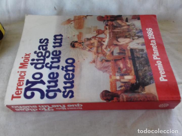 NO DIGAS QUE FUE UN SUEÑO-TERENCI MOIX-PREMIO PLANETA 1986-VER FOTOS (Libros de Segunda Mano (posteriores a 1936) - Literatura - Narrativa - Novela Romántica)