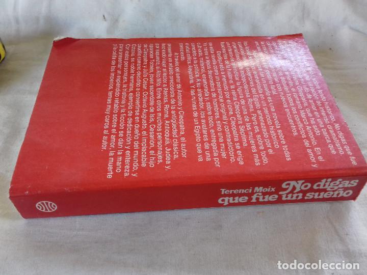 Libros de segunda mano: NO DIGAS QUE FUE UN SUEÑO-TERENCI MOIX-PREMIO PLANETA 1986-VER FOTOS - Foto 2 - 85238464
