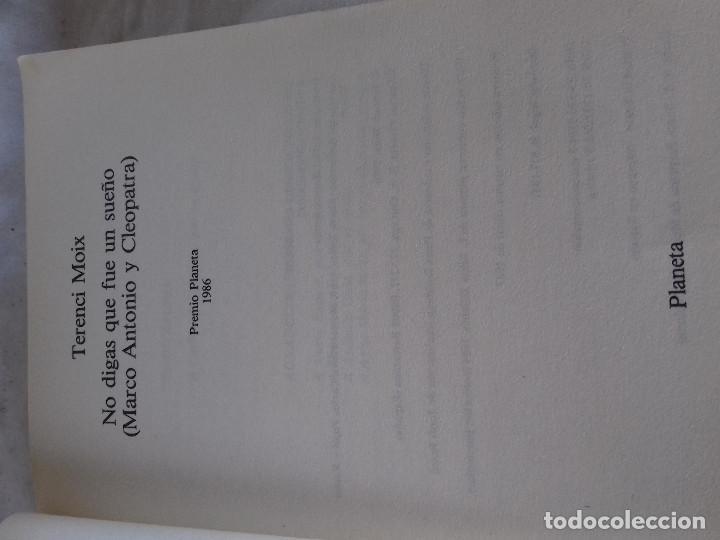 Libros de segunda mano: NO DIGAS QUE FUE UN SUEÑO-TERENCI MOIX-PREMIO PLANETA 1986-VER FOTOS - Foto 5 - 85238464
