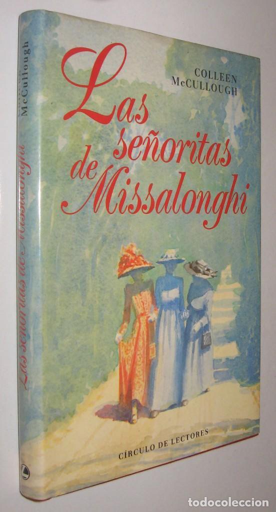LAS SEÑORITAS DE MISSALONGHI - CULLEEN MCCULLOUGH * (Libros de Segunda Mano (posteriores a 1936) - Literatura - Narrativa - Novela Romántica)
