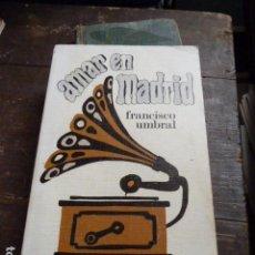 Libros de segunda mano: AMAR EN MADRID -FRANCISCO UMBRAL -. Lote 87237924
