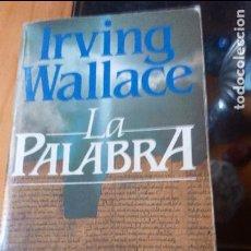 Libros de segunda mano: LA PALABRA DE IRVING WALLACE - EDITORIAL GRIJALBO. Lote 88371644
