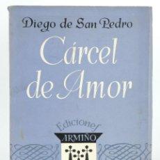 Libros de segunda mano: CÁRCEL DE AMOR-DIEGO DE SAN PEDRO-ED.ARMIÑO GUSTAVO GILI, BARCELONA 1941. EJEMPLAR NÚM.256. Lote 89433724