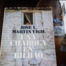 Libros de segunda mano: UNA CHABOLA EN BILBAO DE JOSE L. MARTIN VIGIL - EDITORIAL JUVENTUD S.A.. Lote 90370612