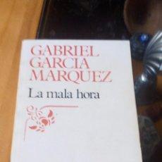 Libros de segunda mano: LA MALA HORA DE GABRIEL GARCIA MARQUEZ - EDITORIAL BRUGUERA. Lote 90483129