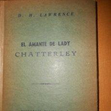 Libros de segunda mano: D.H. LAWRENCE EL AMANTE DE LADY CHATTERLEY EDITORIAL DIANA MEXICO 1949. Lote 90721930