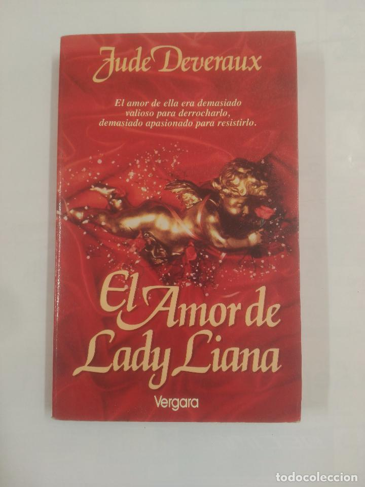 EL AMOR DE LADY LIANA. JUDE DEVERAUX. JAVIER VERGARA EDITOR. TDK289 (Libros de Segunda Mano (posteriores a 1936) - Literatura - Narrativa - Novela Romántica)