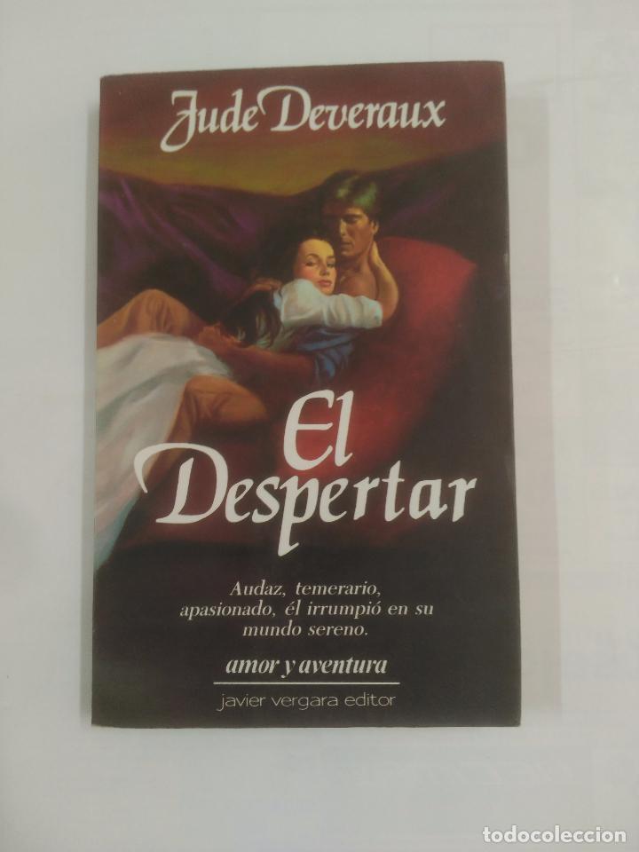 EL DESPERTAR. JUDE DEVERAUX. JAVIER VERGARA EDITOR. TDK289 (Libros de Segunda Mano (posteriores a 1936) - Literatura - Narrativa - Novela Romántica)