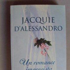 Libros de segunda mano: UN ROMANCE IMPREVISTO / JACQUIE D´ALESSANDRO / 1ª EDICIÓN 2005. Lote 91749565