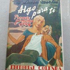Libros de segunda mano: ALGO PARA TI - MARIA LUISA MARTÍN - COLENDA - 1955 - DEDICADA POR LA AUTORA AL ANTERIOR PROPIETARIO. Lote 93395955
