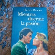 Libros de segunda mano: LIBRO MIENTRAS DUERME LA PASIÓN SHIRLEE BUSBEE 1996 ED. CIRCULO DE LECTORES L-15209. Lote 94385314