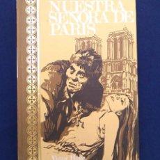 Libros de segunda mano: NUESTRA SEÑORA DE PARÍS, EL JOROBADO DE NOTRE DAME. NOVELA VICTOR HUGO. EDICIONES RODEGAR. 1977.. Lote 94679147