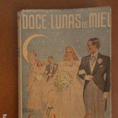Libros de segunda mano: DOCE LUNAS DE MIEL POR LUISA MARIA LINARES. Lote 94754411