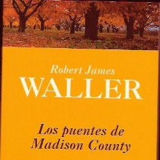 Libros de segunda mano: LOS PUENTES DE MADISON COUNTY. Lote 131141461