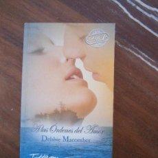 Libros de segunda mano: LIBRO A LAS ÓRDENES DEL AMOR DEBBIE MACOMBER 2008 TIFFANY L-12820-208. Lote 95350331