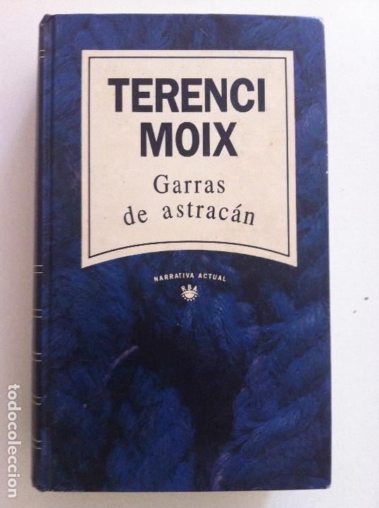 GARRAS DE ASTRACAN. TERENCI MOIX (Libros de Segunda Mano (posteriores a 1936) - Literatura - Narrativa - Novela Romántica)