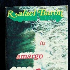 Libros de segunda mano: TU AMARGO AMOR - RAFAEL BARON - AÑO 1975 - ED CID. Lote 95739727