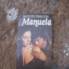 Libros de segunda mano: LIBRO MANUELA MANUEL HALCÓN ED. PLANETA L-3116-217. Lote 96021735