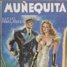 Libros de segunda mano: MUÑEQUITA / RAFAEL PÉREZ Y PÉREZ * JUVENTUD * DISPONIBLES MÁS TÍTULOS DEL MISMO AUTOR *. Lote 97127883