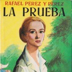 Libros de segunda mano: LA PRUEBA / RAFAEL PÉREZ Y PÉREZ * JUVENTUD * DISPONIBLES MÁS TÍTULOS DEL MISMO AUTOR *. Lote 97127951