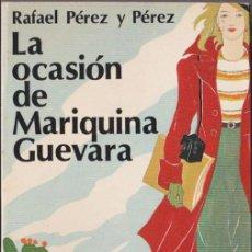 Libros de segunda mano: LA OCASIÓN DE MARIQUINA GUEVARA / RAFAEL PÉREZ Y PÉREZ * JUVENTUD *MÁS TÍTULOS DEL MISMO AUTOR *. Lote 97128063