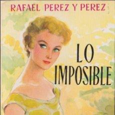 Libros de segunda mano: LO IMPOSIBLE / RAFAEL PÉREZ Y PÉREZ * JUVENTUD * DISPONIBLES MÁS TÍTULOS DEL MISMO AUTOR *. Lote 97128267
