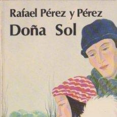 Libros de segunda mano: DOÑA SOL / RAFAEL PÉREZ Y PÉREZ * JUVENTUD * DISPONIBLES MÁS TÍTULOS DEL MISMO AUTOR *. Lote 97166635