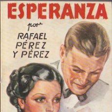 Libros de segunda mano: ESPERANZA / RAFAEL PÉREZ Y PÉREZ * JUVENTUD * DISPONIBLES MÁS TÍTULOS DEL MISMO AUTOR *. Lote 97166699