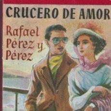 Libros de segunda mano: CRUCERO DE AMOR / RAFAEL PÉREZ Y PÉREZ * JUVENTUD * DISPONIBLES MÁS TÍTULOS DEL MISMO AUTOR *. Lote 97166923