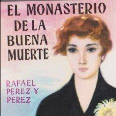 Libros de segunda mano: EL MONASTERIO DE LA BUENA MUERTE / RAFAEL PÉREZ Y PÉREZ * JUVENTUD * MÁS TÍTULOS DEL MISMO AUTOR *. Lote 97166983