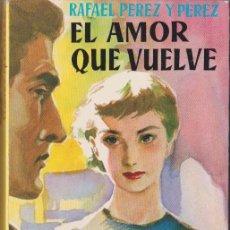 Libros de segunda mano: EL AMOR QUE VUELVE / RAFAEL PÉREZ Y PÉREZ * JUVENTUD * DISPONIBLES MÁS TÍTULOS DEL MISMO AUTOR *. Lote 97167051