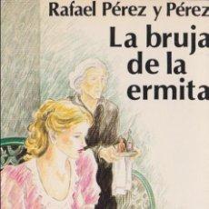 Libros de segunda mano: LA BRUJA DE LA ERMITA / RAFAEL PÉREZ Y PÉREZ * JUVENTUD * DISPONIBLES MÁS TÍTULOS DEL MISMO AUTOR *. Lote 97167159