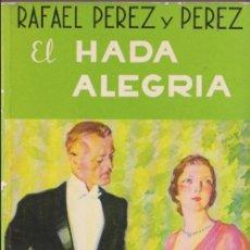 Libros de segunda mano: EL HADA ALEGRÍA / RAFAEL PÉREZ Y PÉREZ * JUVENTUD * DISPONIBLES MÁS TÍTULOS DEL MISMO AUTOR *. Lote 97167279