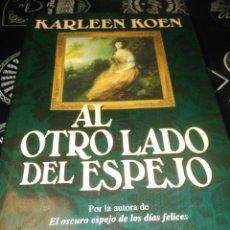 Libros de segunda mano: AL OTRO LADO DEL ESPEJO , KARLEEN KOEN ,TAPA DURA, PLAZA JANES. Lote 97642967