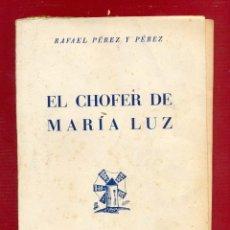 Libros de segunda mano: EL CHOFER DE MARIA LUZ POR RAFAEL P. Y PÉREZ 315 PÁGINAS 4ª EDICIÓN AÑO 1952 - TAPA BLANDA LL2127. Lote 98187235