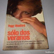 Libros de segunda mano: SÓLO DOS VERANOS, PEGGY WOODFORD. MARTÍNEZ ROCA 1.979. Lote 98677691