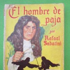 Libros de segunda mano: EL HOMBRE DE PAJA , , POR RAFAEL SABATINI , 1953 , MOLINO . Lote 98802359