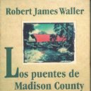 Libros de segunda mano: LOS PUENTES DE MADISON COUNTR. Lote 99251991